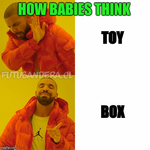 DRAKE | TOY BOX HOW BABIES THINK | image tagged in drake | made w/ Imgflip meme maker