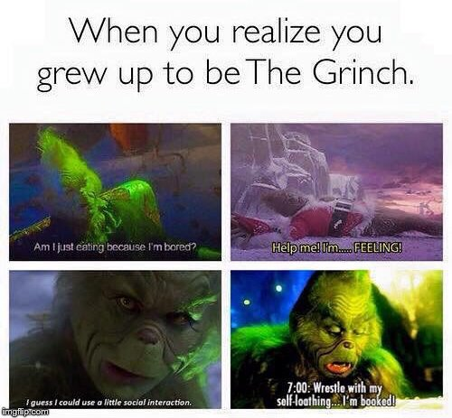 Whelp, time to go steal Christmas! How The Grinch Stole Christmas Week Dec 9th - Dec 14th (A 44colt event) | image tagged in the grinch,grinch,how the grinch stole christmas week,44colt | made w/ Imgflip meme maker