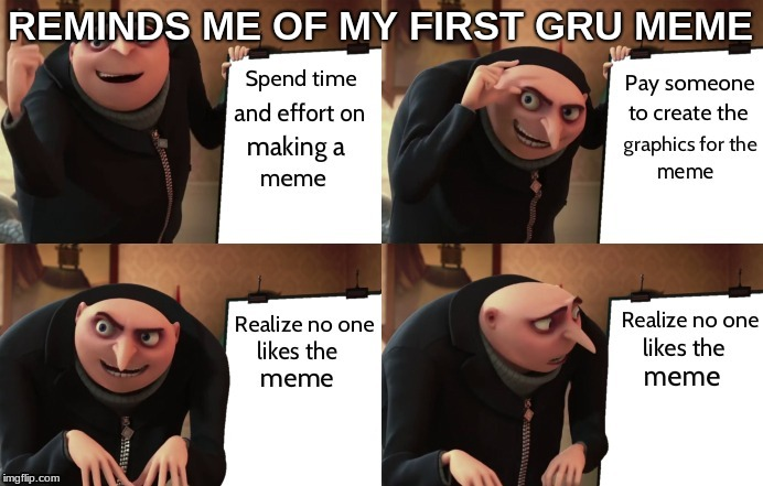 REMINDS ME OF MY FIRST GRU MEME | made w/ Imgflip meme maker