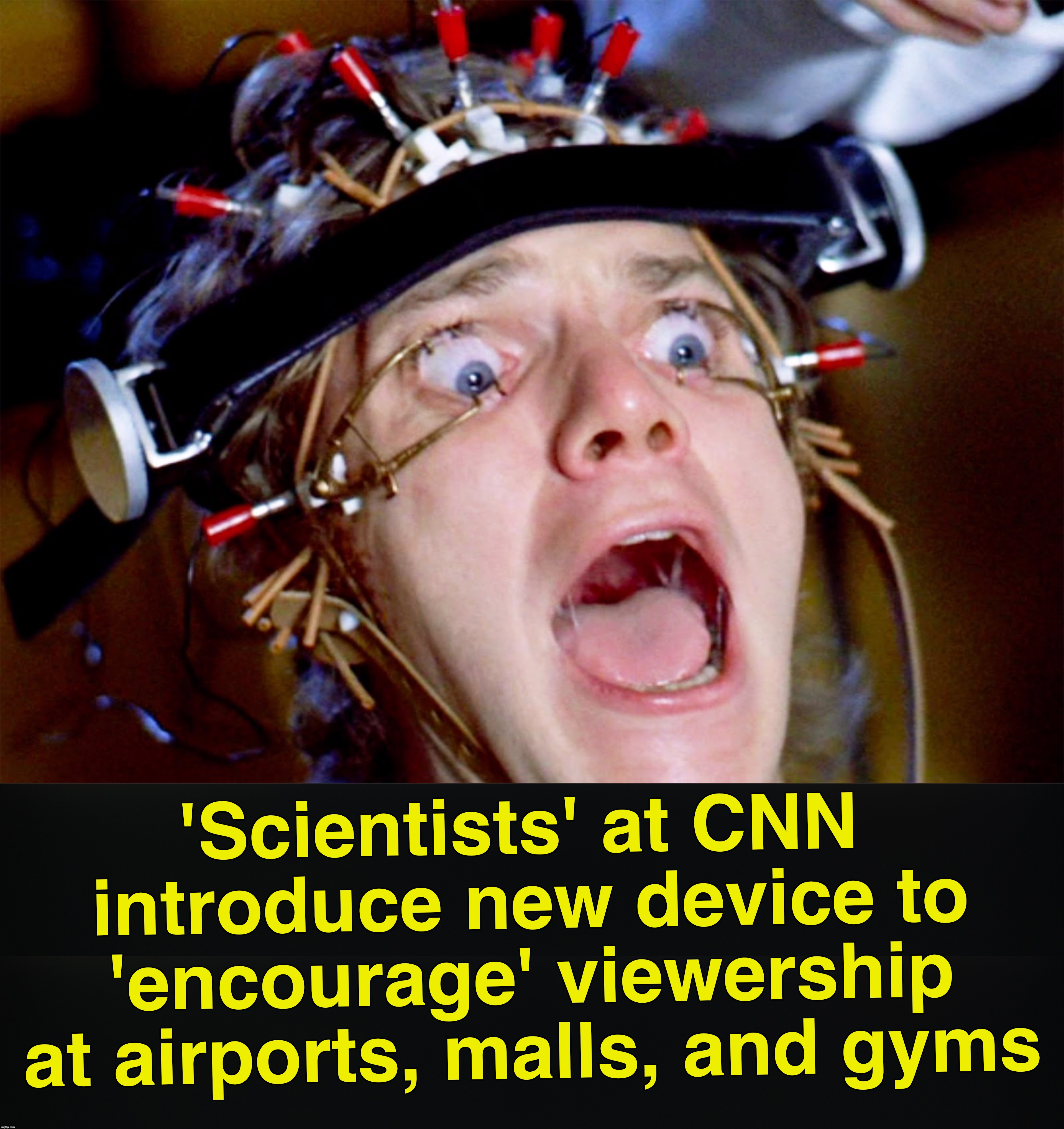 might as well actually shove it down there | 'Scientists' at CNN introduce new device to 'encourage' viewership at airports, malls, and gyms | image tagged in cnn,ratings | made w/ Imgflip meme maker