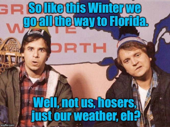 Happy Winter Key West | . | image tagged in great white north,bob  doug mckenzie,cold,florida,take off,funny memes | made w/ Imgflip meme maker