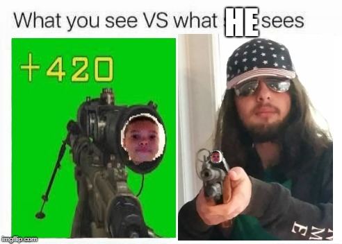 What you see vs what she sees | HE | image tagged in what you see vs what she sees | made w/ Imgflip meme maker