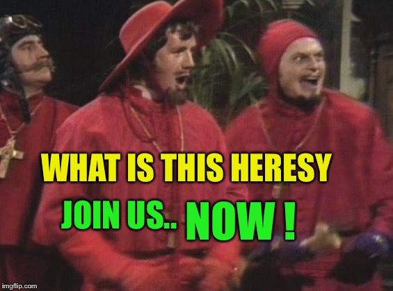 WHAT IS THIS HERESY JOIN US.. NOW ! | made w/ Imgflip meme maker