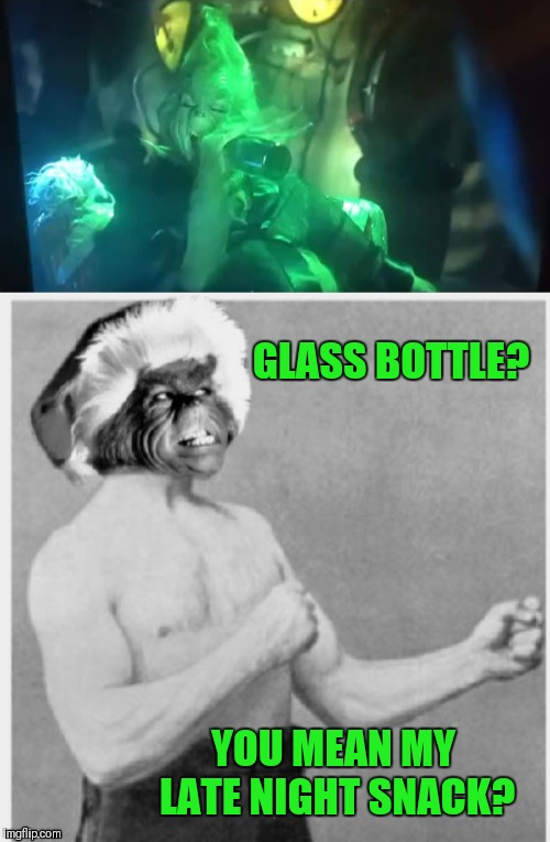 How The Grinch Stole Christmas Week Dec 9th - Dec 14th (A 44colt event) | GLASS BOTTLE? YOU MEAN MY LATE NIGHT SNACK? | image tagged in memes,funny,overly manly man,how the grinch stole christmas week,holiday food,44colt | made w/ Imgflip meme maker