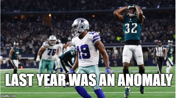This is a new year | LAST YEAR WAS AN ANOMALY | image tagged in dallas cowboys,philadelphia eagles | made w/ Imgflip meme maker