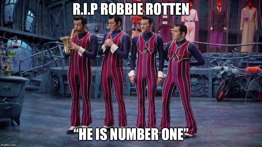 "We Are Number One | R.I.P ROBBIE ROTTEN ""HE IS NUMBER ONE"" 