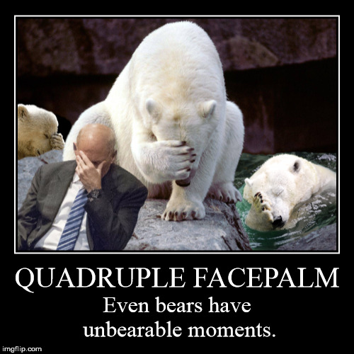 QUADRUPLE FACEPALM | QUADRUPLE FACEPALM | Even bears have unbearable moments. | image tagged in funny,demotivationals,facepalm,face palm,bears,unbearable,humor | made w/ Imgflip demotivational maker