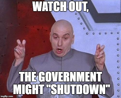 "Watch out |  WATCH OUT, THE GOVERNMENT MIGHT ""SHUTDOWN"" 