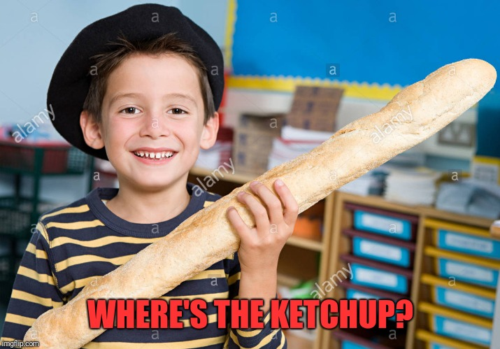 WHERE'S THE KETCHUP? | made w/ Imgflip meme maker