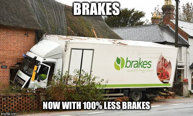 We delivered on time, that's all that matters. | BRAKES NOW WITH 100% LESS BRAKES | image tagged in truck,lorry,house,crash,pun | made w/ Imgflip meme maker