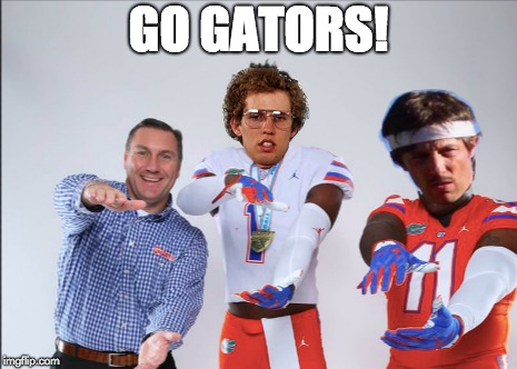 GO GATORS! | image tagged in florida,gators | made w/ Imgflip meme maker