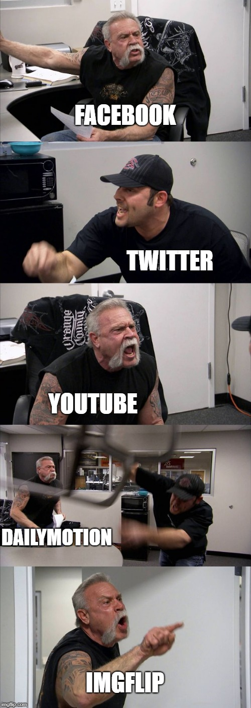 American Chopper Argument | FACEBOOK TWITTER YOUTUBE DAILYMOTION IMGFLIP | image tagged in memes,american chopper argument | made w/ Imgflip meme maker