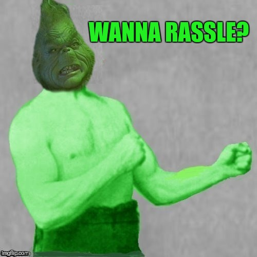 WANNA RASSLE? | made w/ Imgflip meme maker