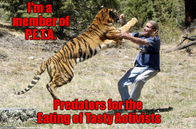 I'm a member of P.E.T.A. Predators for the Eating of Tasty Activists | made w/ Imgflip meme maker