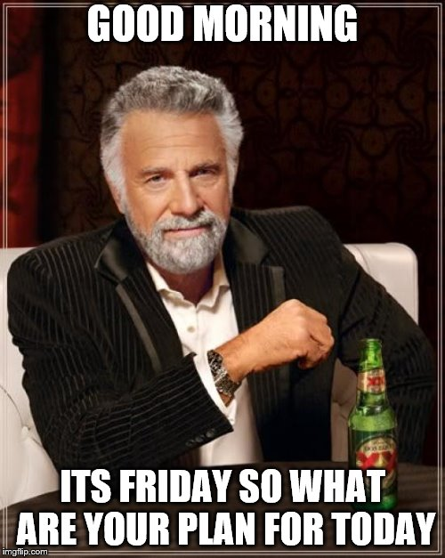 Good Morning Happy Friday Meme