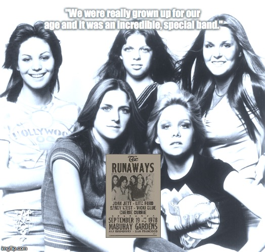 "The Runaways | ""We were really grown up for our age and it was an incredible, special band."" 