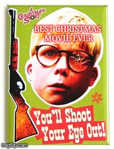 BEST CHRISTMAS MOVIE EVER | made w/ Imgflip meme maker