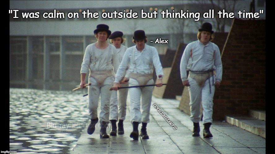 "Clockwork Orange Gang | ""I was calm on the outside but thinking all the time"" COVELL BELLAMY III - Alex 