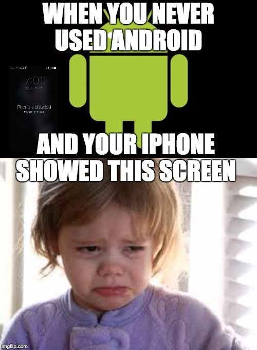WHEN YOU NEVER USED ANDROID AND YOUR IPHONE SHOWED THIS SCREEN | image tagged in android | made w/ Imgflip meme maker