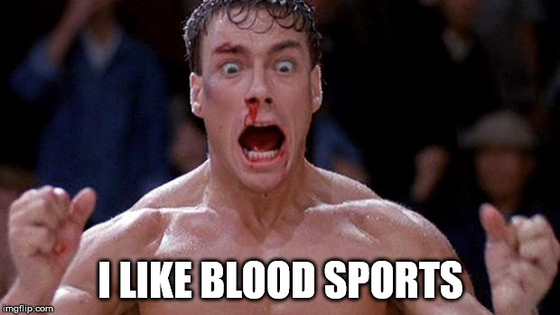 Blood sport | I LIKE BLOOD SPORTS | image tagged in blood sport cocaine | made w/ Imgflip meme maker