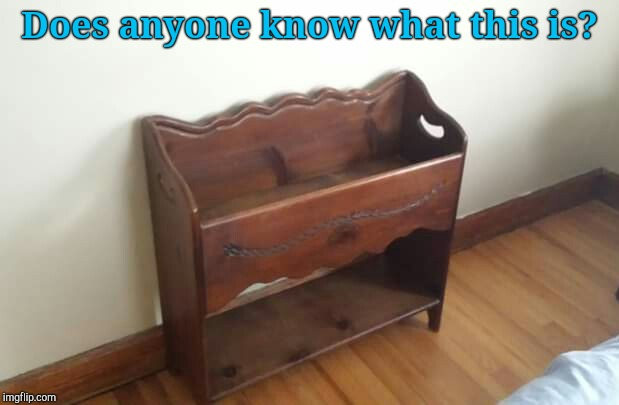 Mystery Object #1 | Does anyone know what this is? | image tagged in jefthehobo,i bring the funny,mystery objects,what is this | made w/ Imgflip meme maker