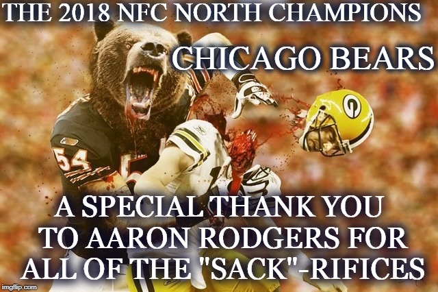 "2018 NFC NORTH CHAMPIONS! | THE 2018 NFC NORTH CHAMPIONS A SPECIAL THANK YOU TO AARON RODGERS FOR ALL OF THE ""SACK""-RIFICES CHICAGO BEARS 
