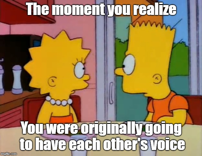 Bart and Lisa discover the truth | The moment you realize You were originally going to have each other's voice | image tagged in the simpsons | made w/ Imgflip meme maker