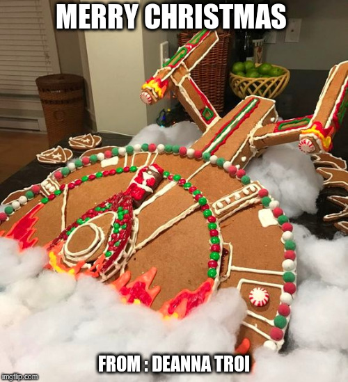 Gingerbread Crashing Enterprise | MERRY CHRISTMAS FROM : DEANNA TROI | image tagged in star trek,enterprise,christmas,funny meme,deanna troi,gingerbread | made w/ Imgflip meme maker