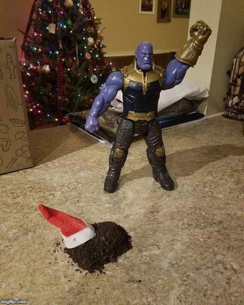 Snitches get dusted this Christmas... | ELF ON THE SHELF WON'T BE SNITCHING THIS CHRISTMAS | image tagged in thanos,elf on the shelf,snitch,christmas,memes | made w/ Imgflip meme maker