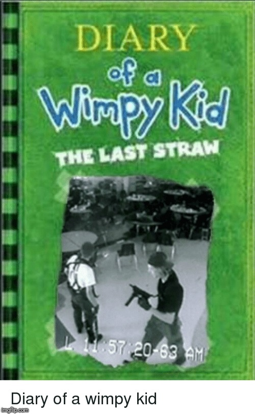 Diary Of A Wimpy Kid Last Straw Imgflip