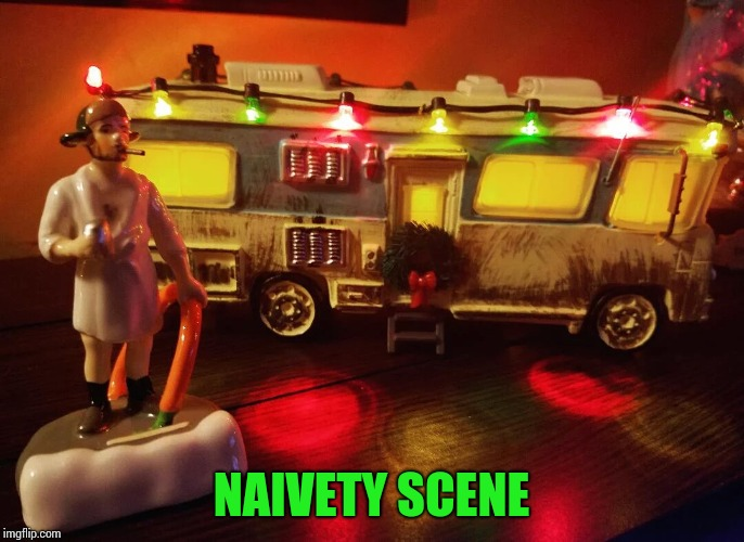 Not to be confused with a nativity scene | NAIVETY SCENE | image tagged in christmas vacation,eddie,shitter was full,decoration,christmas,xmas | made w/ Imgflip meme maker
