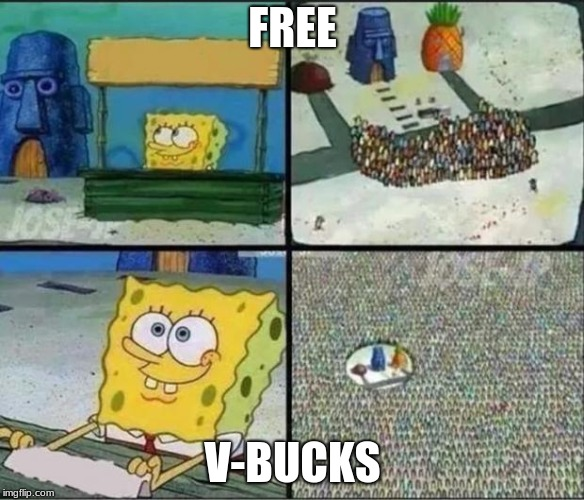 Spongebob Hype Stand | FREE V-BUCKS | image tagged in spongebob hype stand | made w/ Imgflip meme maker