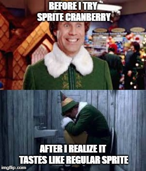 Sprite Cranberry hype meter | BEFORE I TRY SPRITE CRANBERRY AFTER I REALIZE IT TASTES LIKE REGULAR SPRITE | image tagged in sprite,sprite cranberry,joeysworldtour,funny memes,thanos,bad pun dog | made w/ Imgflip meme maker