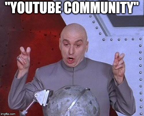 "Dr Evil Laser Meme | ""YOUTUBE COMMUNITY"" 