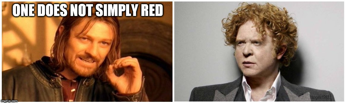 simply red | ONE DOES NOT SIMPLY RED | image tagged in one does not simply,80s music,80s,singer,angry,mad | made w/ Imgflip meme maker
