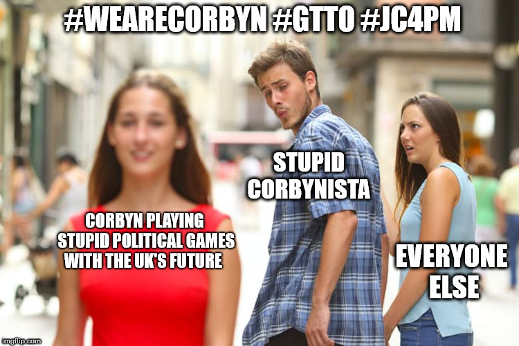Corbyn - playing political games with the UK's future | CORBYN PLAYING STUPID POLITICAL GAMES WITH THE UK'S FUTURE STUPID CORBYNISTA EVERYONE ELSE #WEARECORBYN #GTTO #JC4PM | image tagged in funny,wearecorbyn,labourisdead,gtto jc4pm,cultofcorbyn,corbyn eww | made w/ Imgflip meme maker