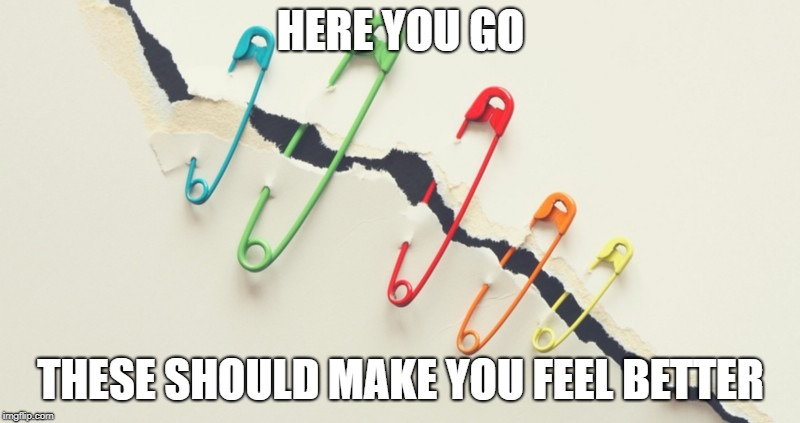 HERE YOU GO THESE SHOULD MAKE YOU FEEL BETTER | image tagged in rainbow safety pins | made w/ Imgflip meme maker