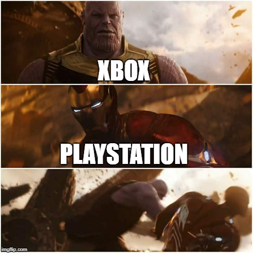 avengers infinity war | XBOX PLAYSTATION | image tagged in avengers infinity war | made w/ Imgflip meme maker