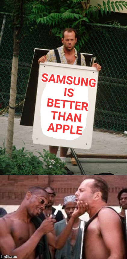 If Die Hard With A Vengeance was made in 2018.. | SAMSUNG IS BETTER THAN APPLE | image tagged in memes,die hard,samsung,apple | made w/ Imgflip meme maker