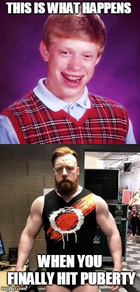 Big Bad Brian |  THIS IS WHAT HAPPENS; WHEN YOU FINALLY HIT PUBERTY | image tagged in bad luck brian,wrestling,puberty,memes,funny | made w/ Imgflip meme maker