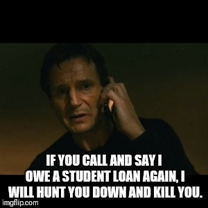 "Threatening the ""student loan"" callers 