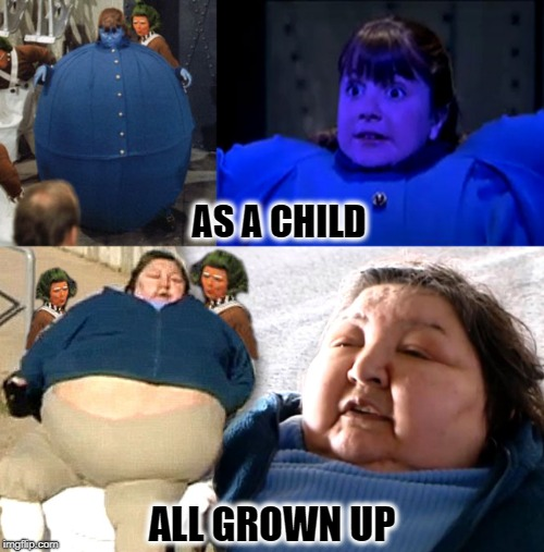 Violet Beauregard  | AS A CHILD ALL GROWN UP | image tagged in funny memes,willy wonka,kids,oompa loompa,meme,charlie and the chocolate factory | made w/ Imgflip meme maker