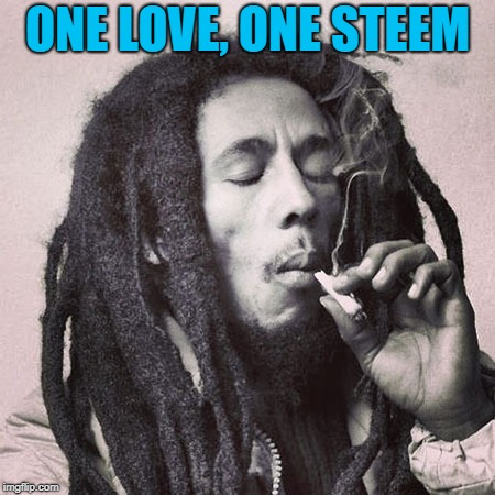Bob Marley smoking joint |  ONE LOVE, ONE STEEM | image tagged in bob marley smoking joint | made w/ Imgflip meme maker