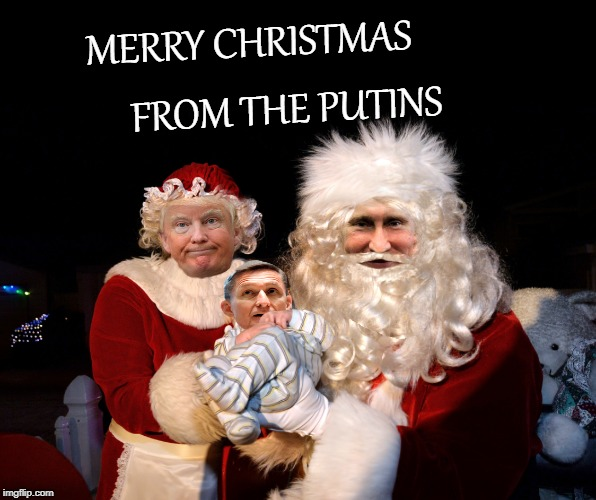 ...AND A HAPPY NEW YEAR! | MERRY CHRISTMAS FROM THE PUTINS | image tagged in merry christmas,vladimir putin,donald trump,michael flynn,crooked | made w/ Imgflip meme maker