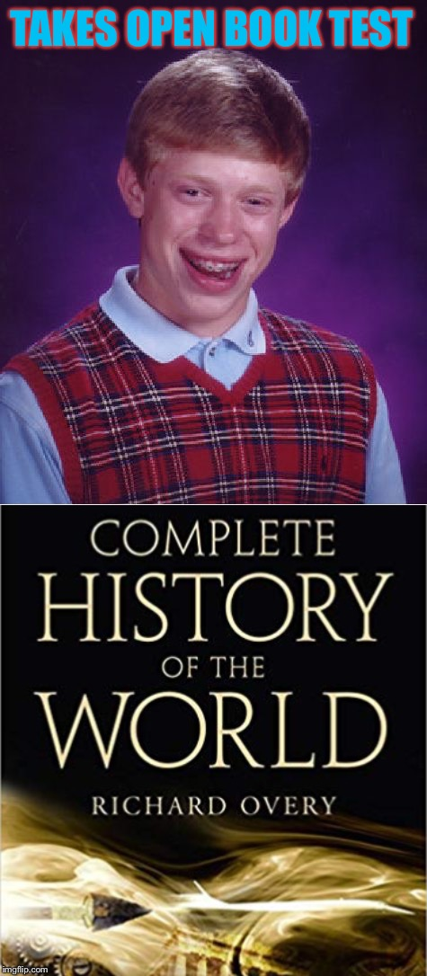 TAKES OPEN BOOK TEST | image tagged in memes,bad luck brian | made w/ Imgflip meme maker