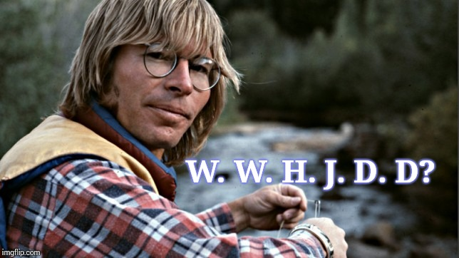 I'm Mother Nature's Son | W. W. H. J. D. D? | image tagged in john denver,sunshine,naturemountains,nature heart,memes,superhero | made w/ Imgflip meme maker