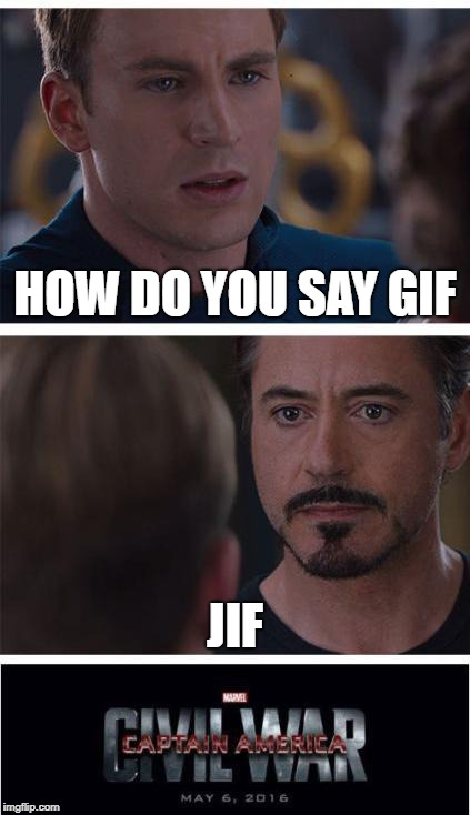 Marvel Civil War 1 Meme | HOW DO YOU SAY GIF JIF | image tagged in memes,marvel civil war 1 | made w/ Imgflip meme maker