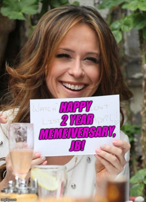 Haven't really been on in several weeks, but wanted to post something for my two year memiversary. Been missing my friends here | HAPPY 2 YEAR MEMEIVERSARY, JB! | image tagged in jennifer love hewitt,jbmemegeek,imgflip anniversary,memeiversary | made w/ Imgflip meme maker