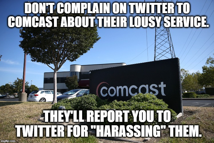 "Complaining to Comcast? Save Time & Just Give Yourself The Finger In A Mirror! | DON'T COMPLAIN ON TWITTER TO COMCAST ABOUT THEIR LOUSY SERVICE. THEY'LL REPORT YOU TO TWITTER FOR ""HARASSING"" THEM. 