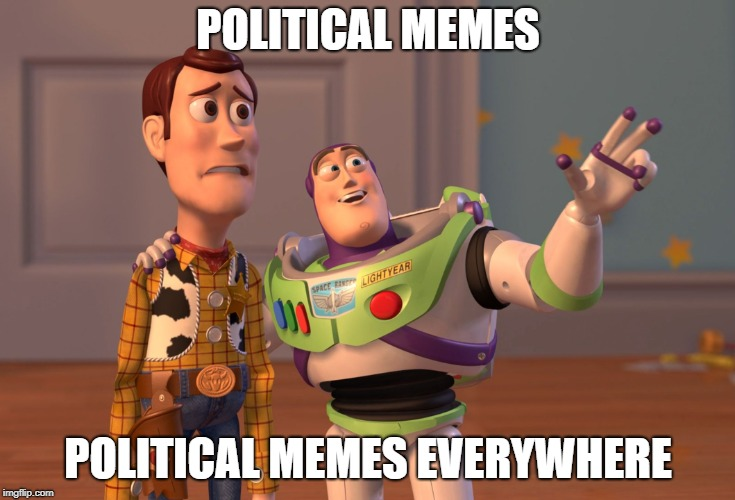 POLITICAL MEMES POLITICAL MEMES EVERYWHERE | image tagged in memes,x x everywhere | made w/ Imgflip meme maker